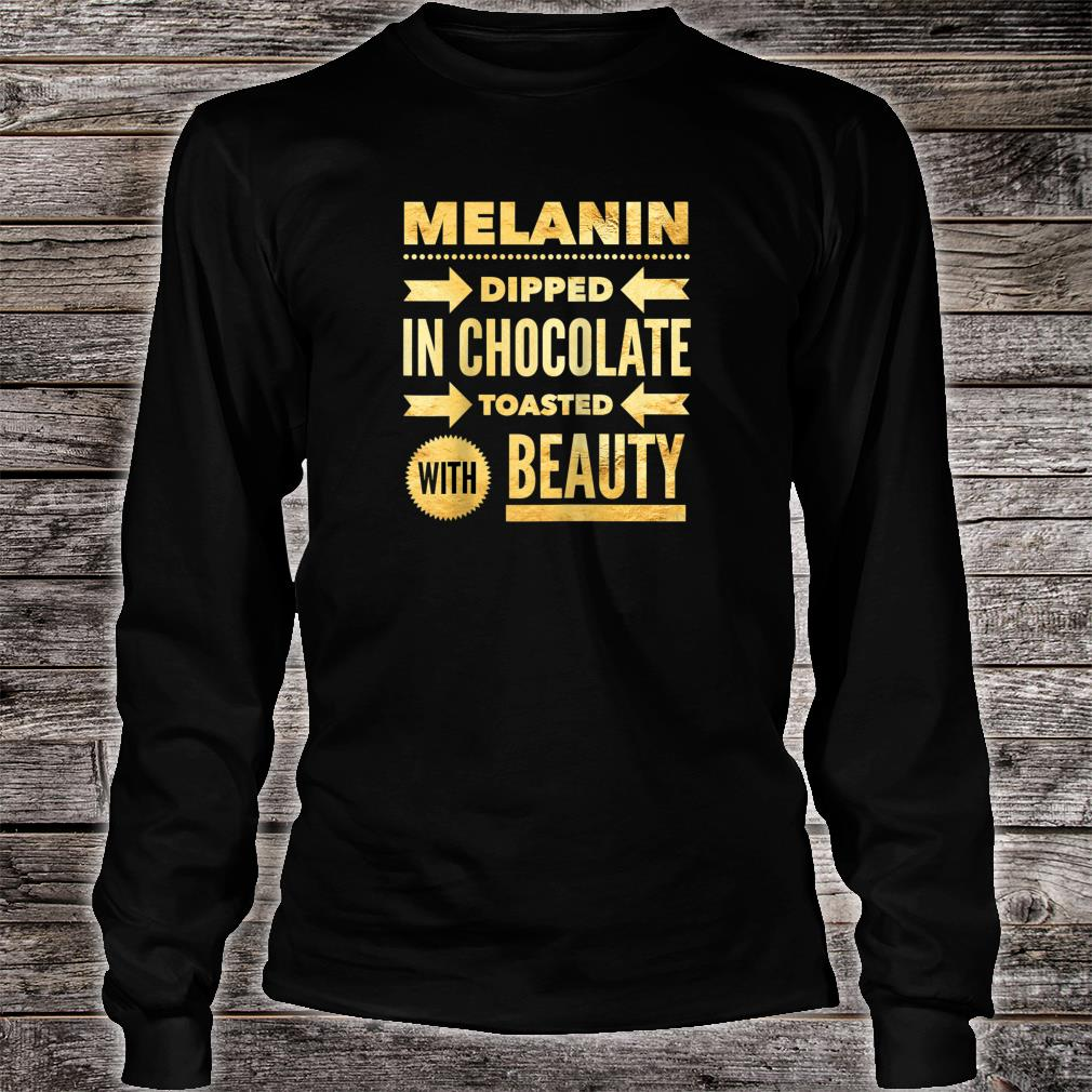 Oheneba Melanin Dipped in Chocolate With Beauty Shirt long sleeved