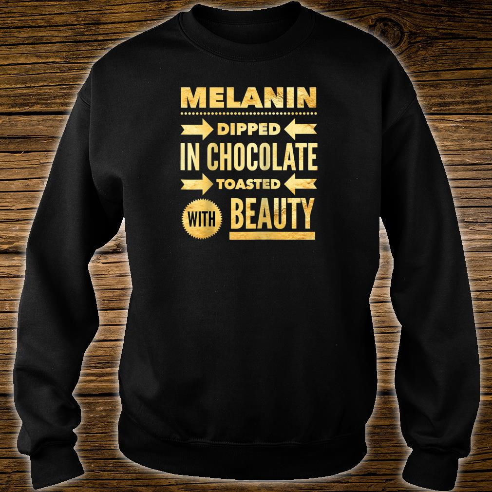 Oheneba Melanin Dipped in Chocolate With Beauty Shirt sweater