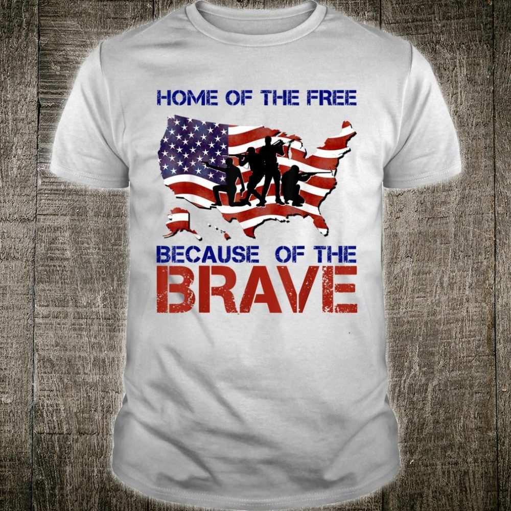 Patriots Home Of The Free Because Of The Brave 4th Of July Shirt