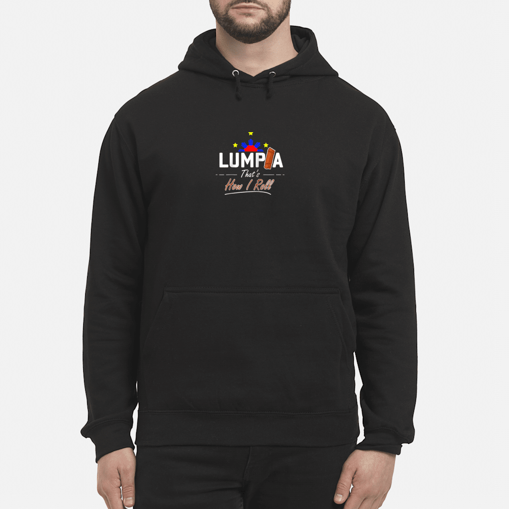 Philippines Cooking Snack Lumpia Shirt hoodie