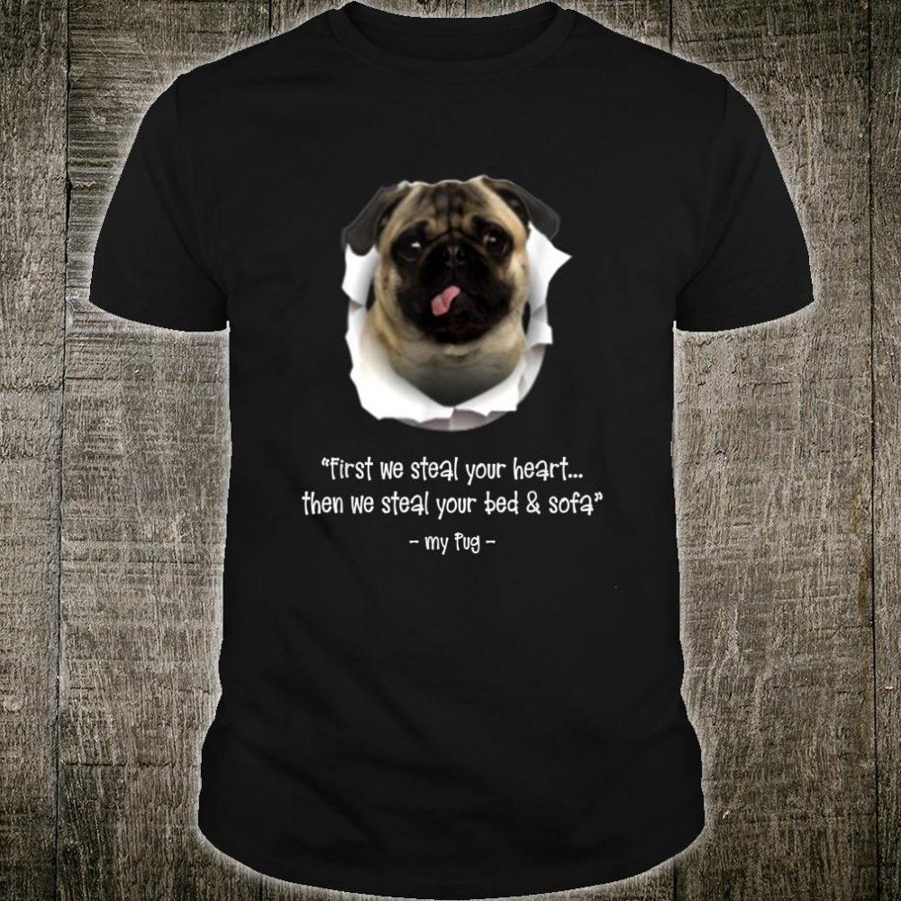 Pug Dog First We Steal Your Heart Shirt Shirt