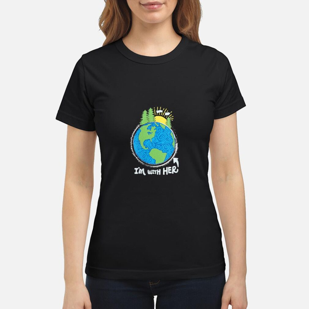 Respect Mother Earth, I'm with Her, Climate Protest Shirt ladies tee
