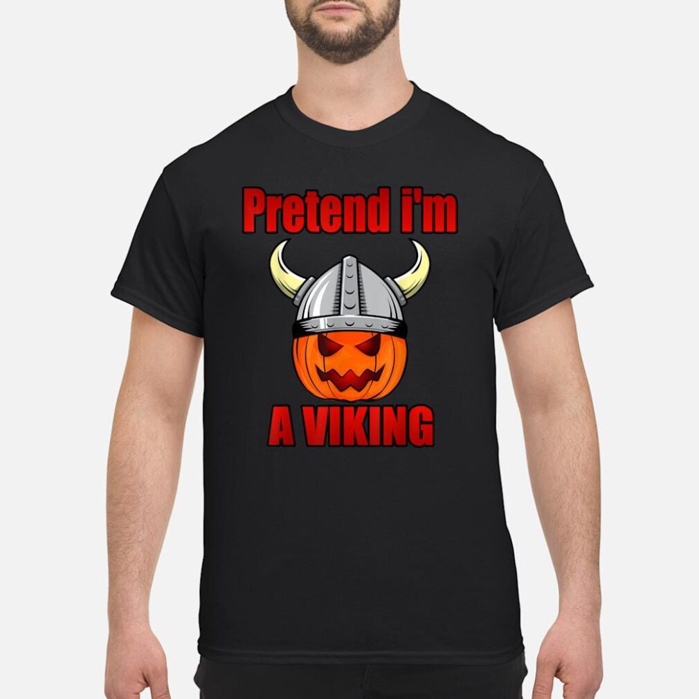 Scandinavian Design Pretend I'm Viking Shirt
