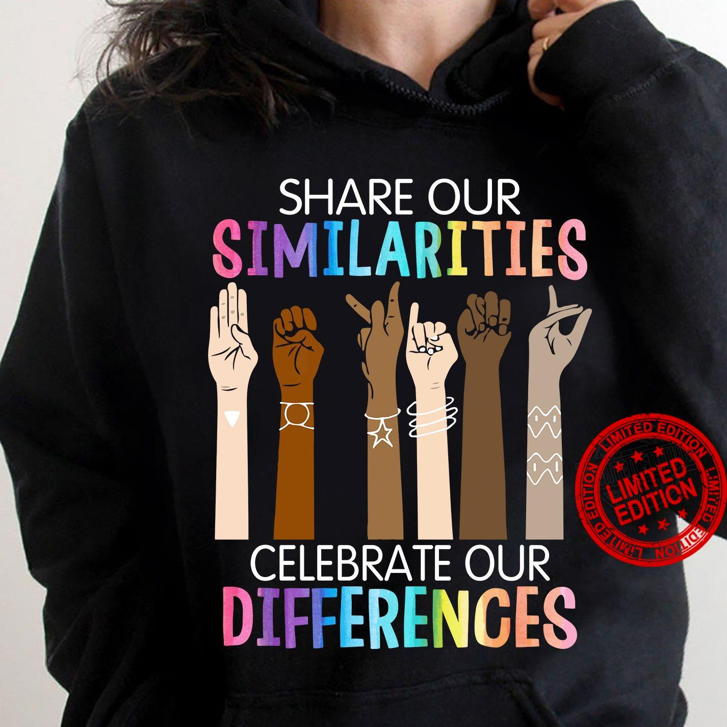 Share Our Similarities Celebrate Our Differences Shirt