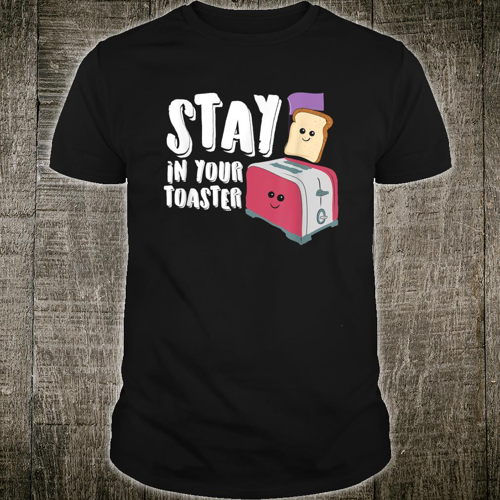 Stay In Your Toaster I Colorguard Band Geek Shirt