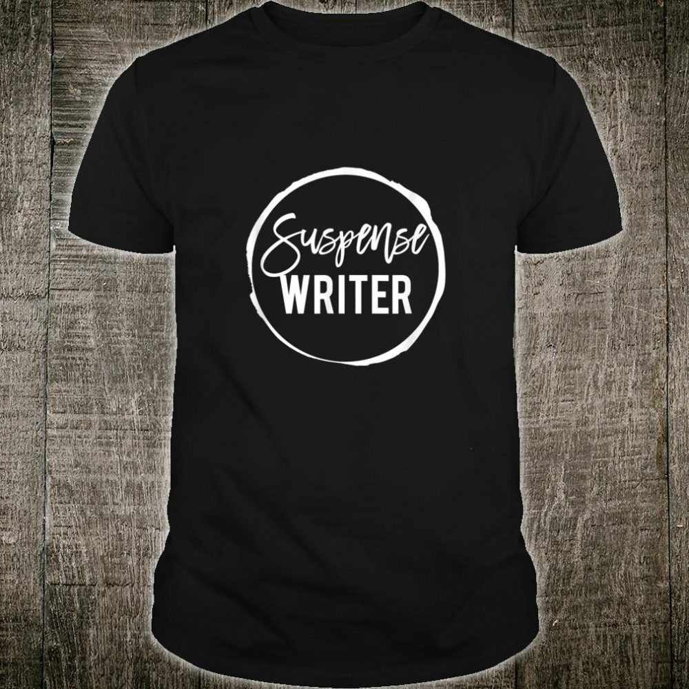 Suspense Writer Author Writing Shirt
