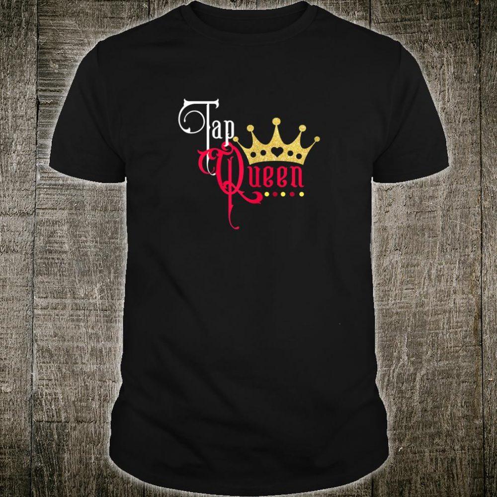 Tap Queen Tap Dance Dancing Shirt