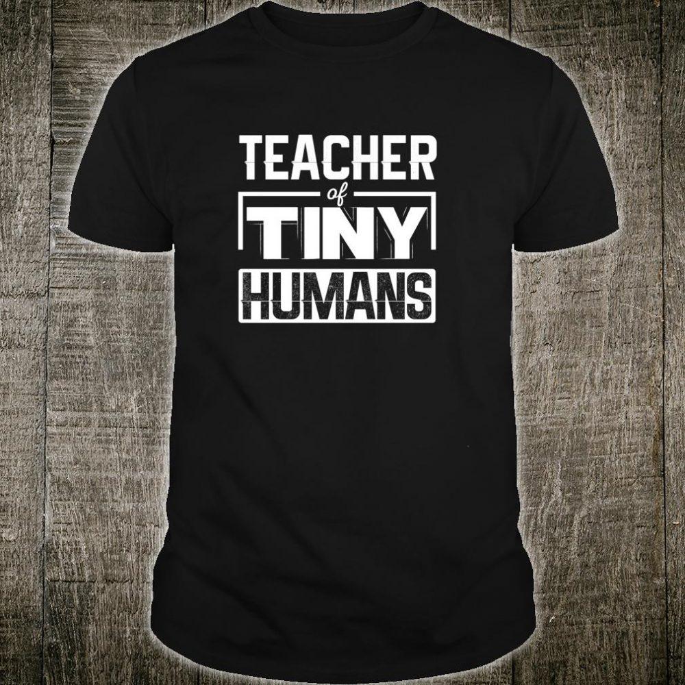 Teacher Of Tiny Humans Kindergarten Preschool Shirt