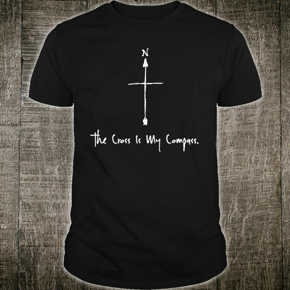 The Cross is My Compass North Arrow Devotional Shirt