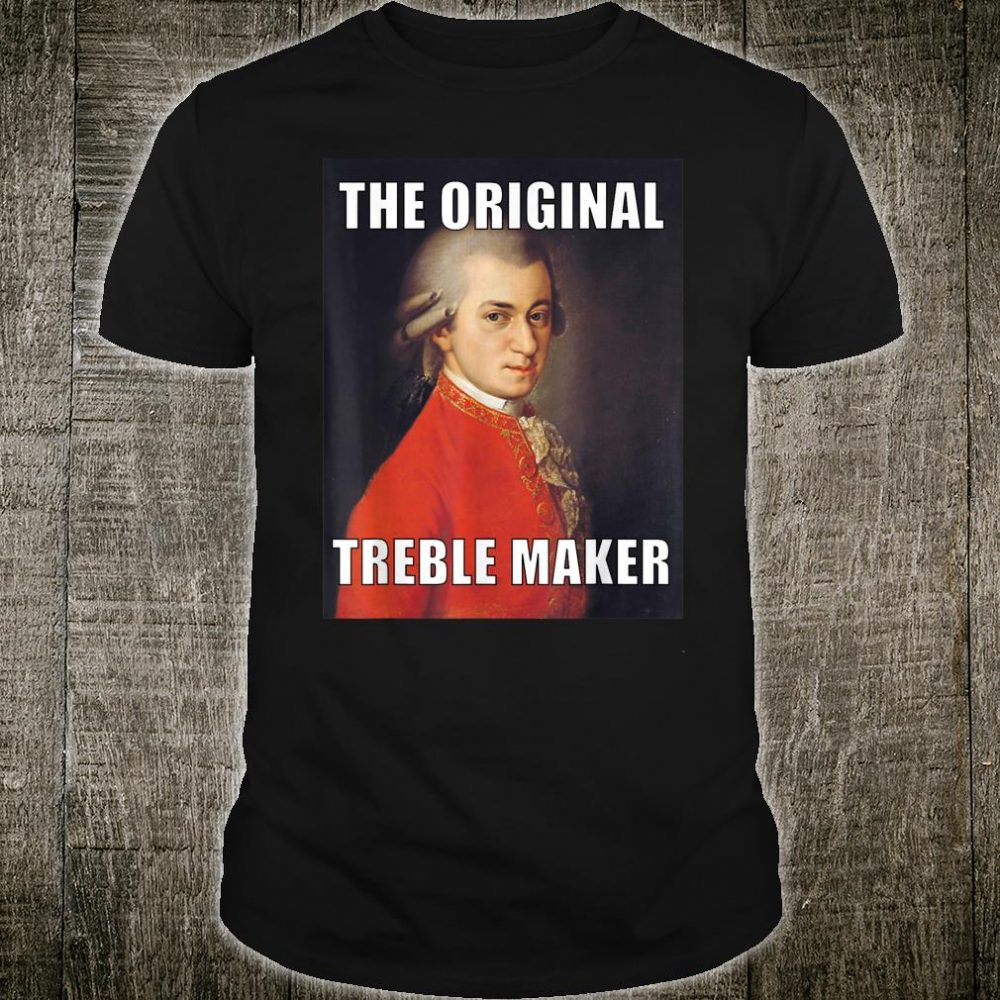 The Original Treble Maker Mozart Meme Shirt