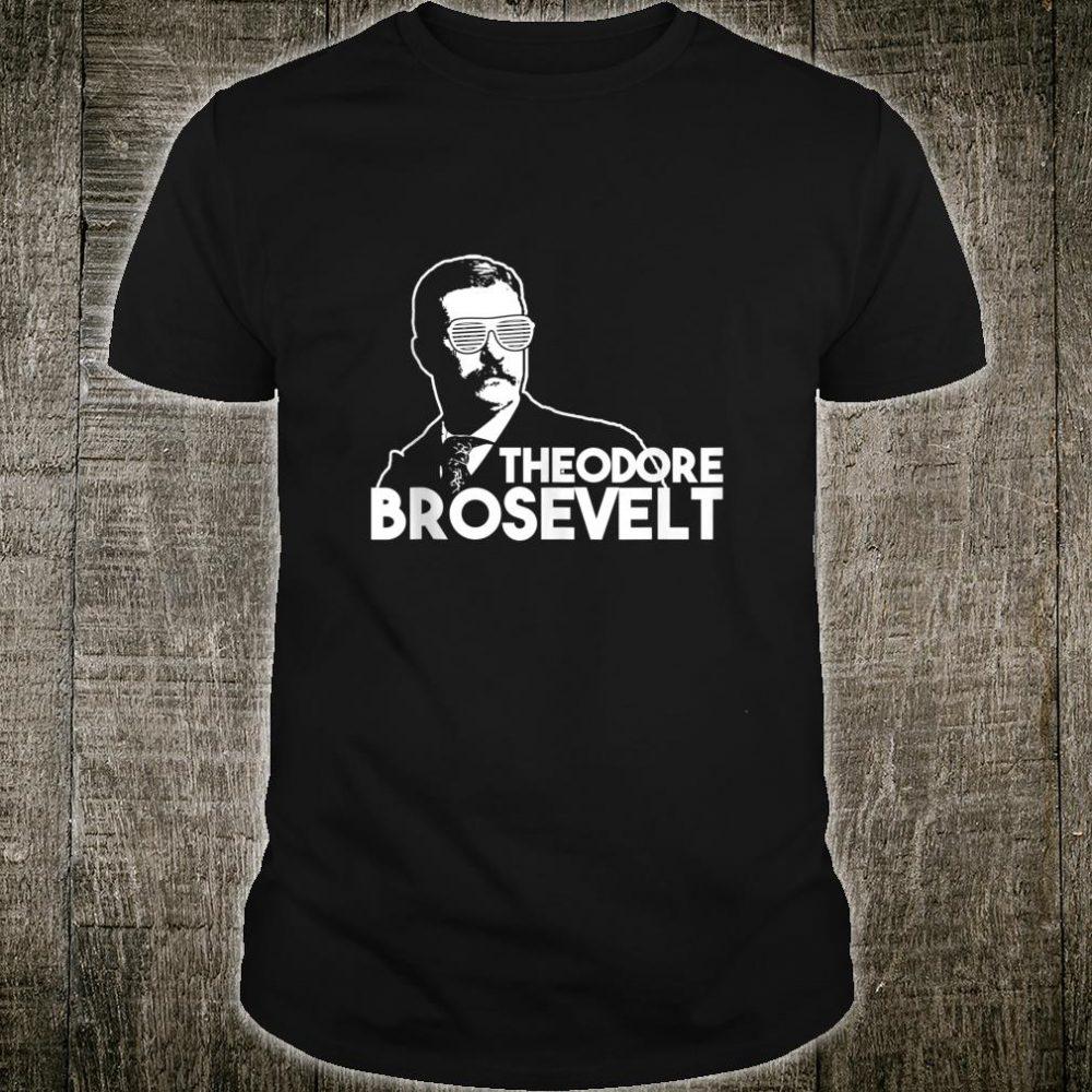 Theodore Brosevelt Independence Day Teddy Joke Shirt