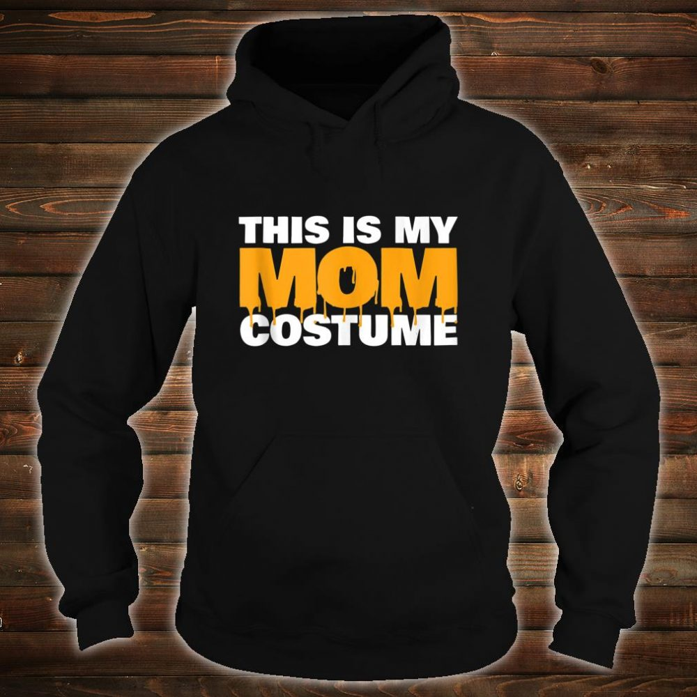 This is my Mom Costume Scary Mom Costume Shirt hoodie