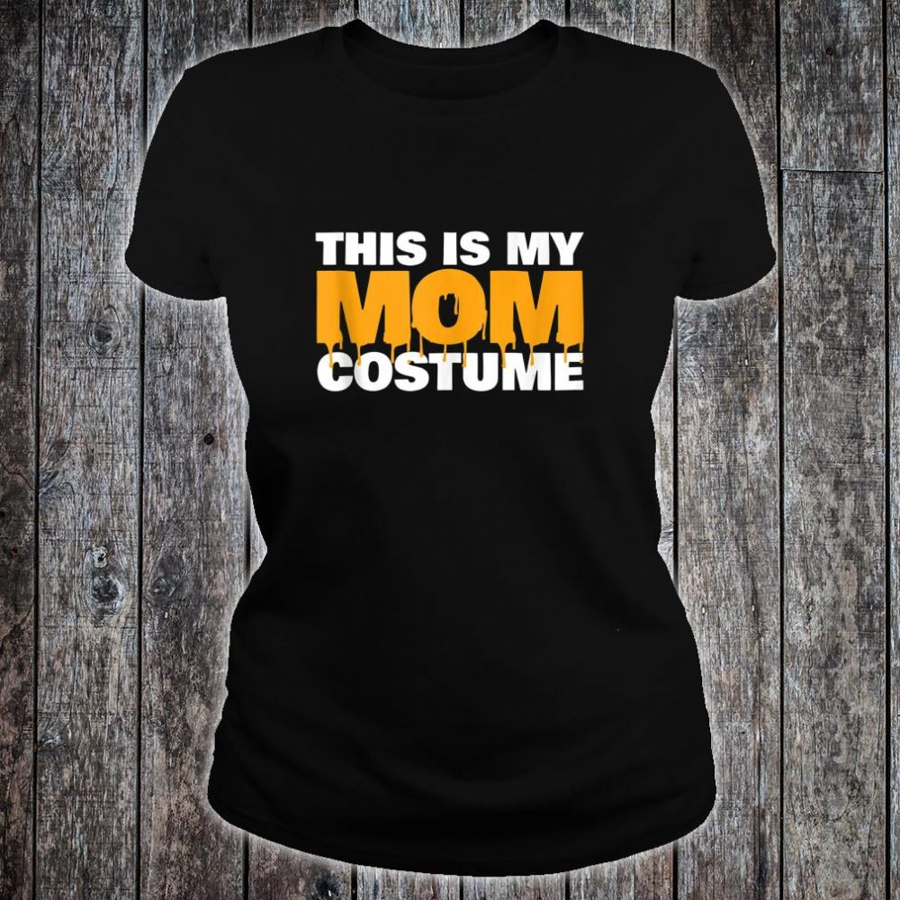 This is my Mom Costume Scary Mom Costume Shirt ladies tee
