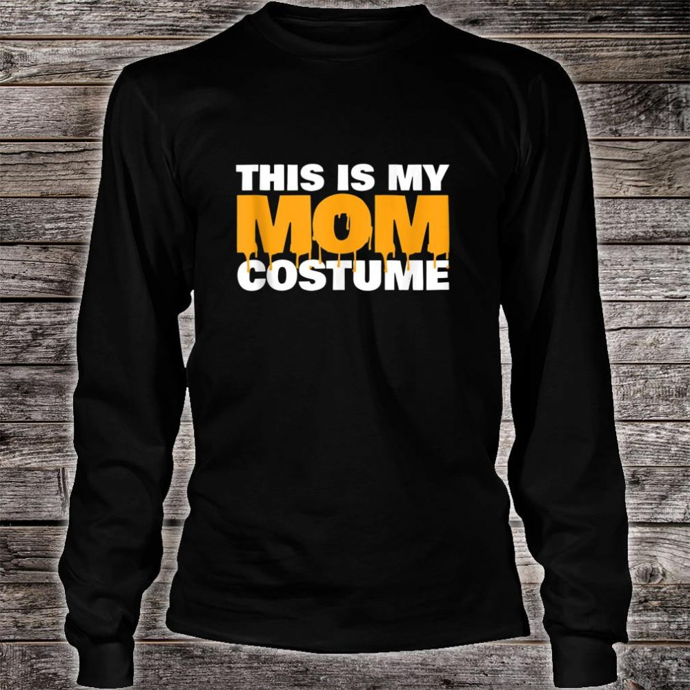 This is my Mom Costume Scary Mom Costume Shirt long sleeved