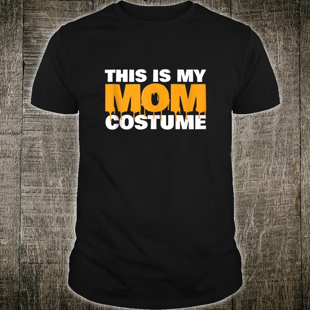 This is my Mom Costume Scary Mom Costume Shirt