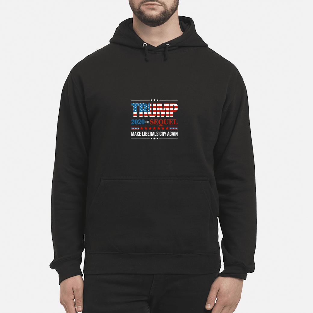 Trump 2020 Make Liberals Cry Again Donald Trump Election Shirt hoodie