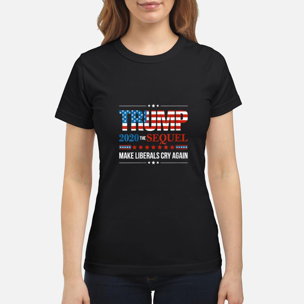 Trump 2020 Make Liberals Cry Again Donald Trump Election Shirt ladies tee
