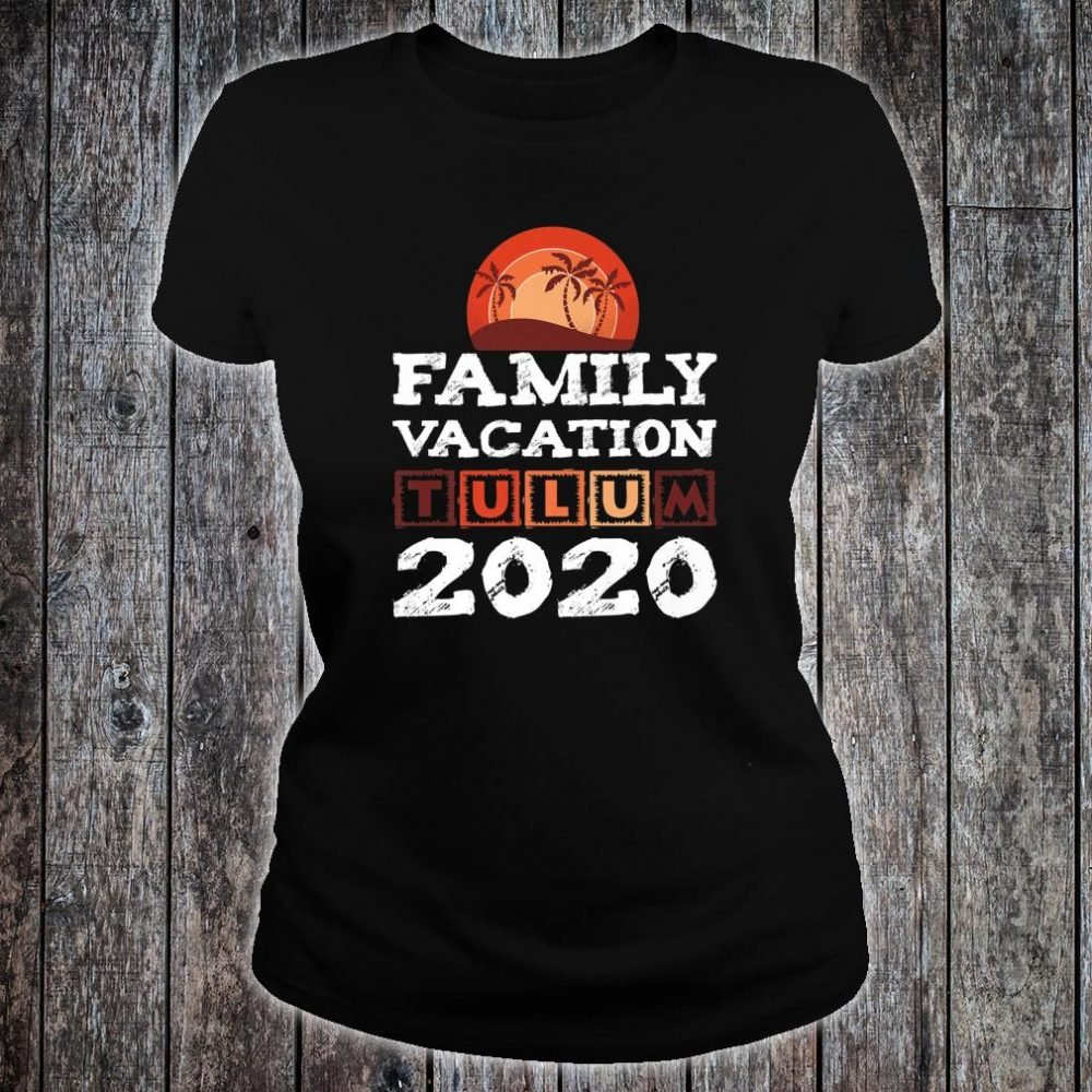 Tulum Family Vacation Mexiko 2020 Shirt ladies tee