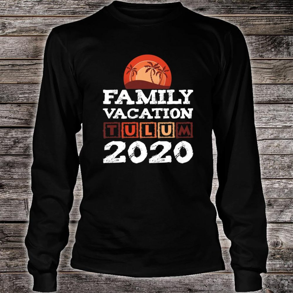 Tulum Family Vacation Mexiko 2020 Shirt long sleeved
