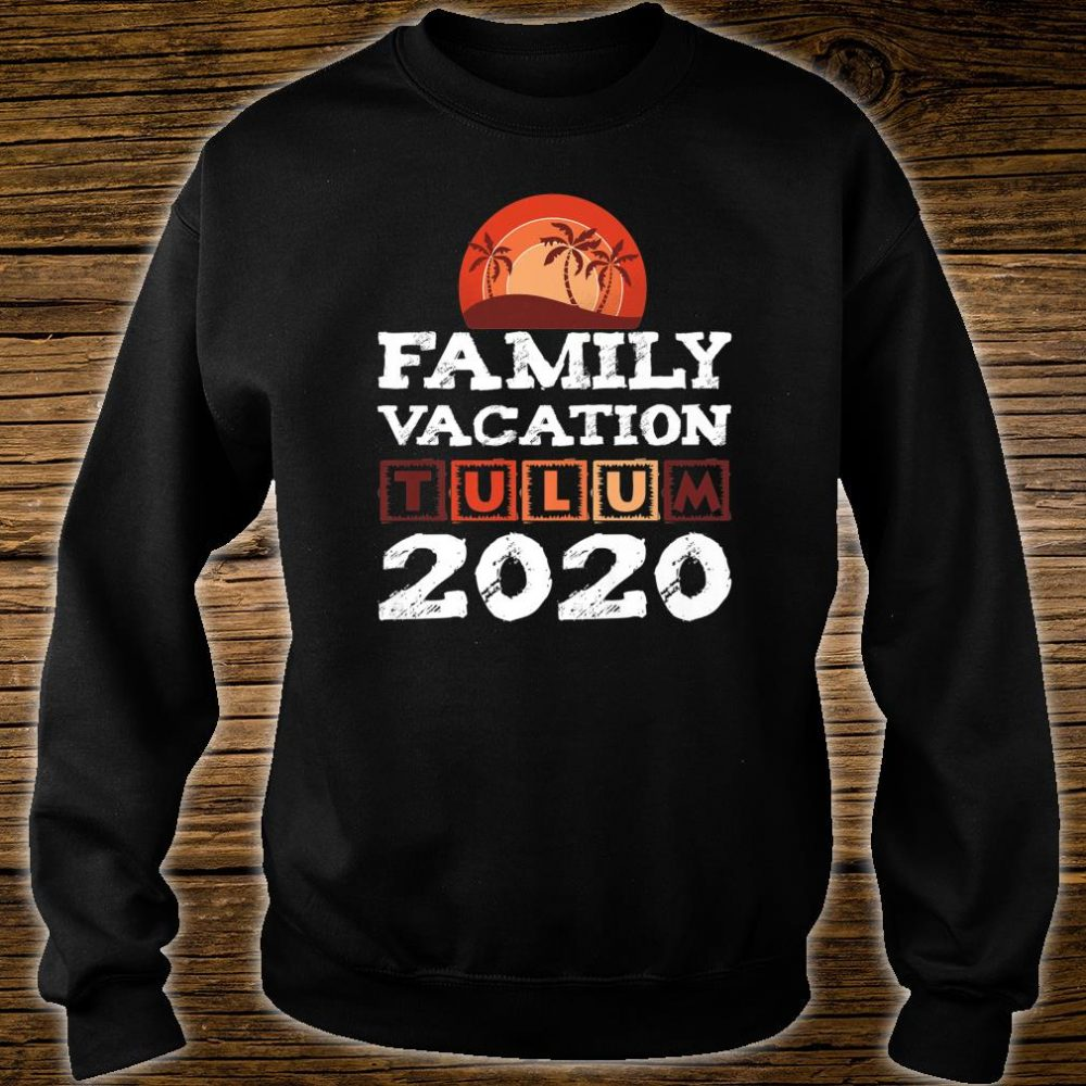 Tulum Family Vacation Mexiko 2020 Shirt sweater