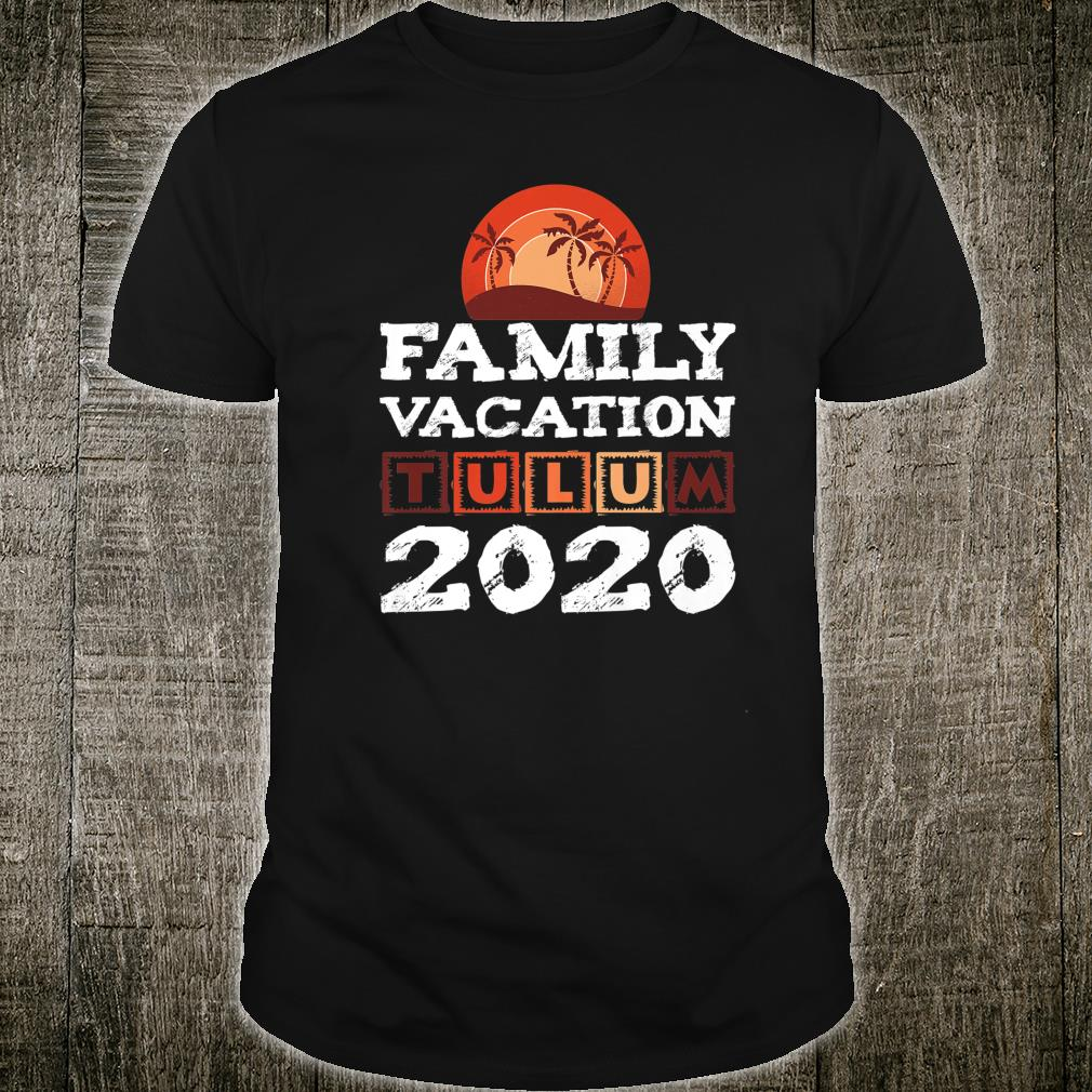 Tulum Family Vacation Mexiko 2020 Shirt