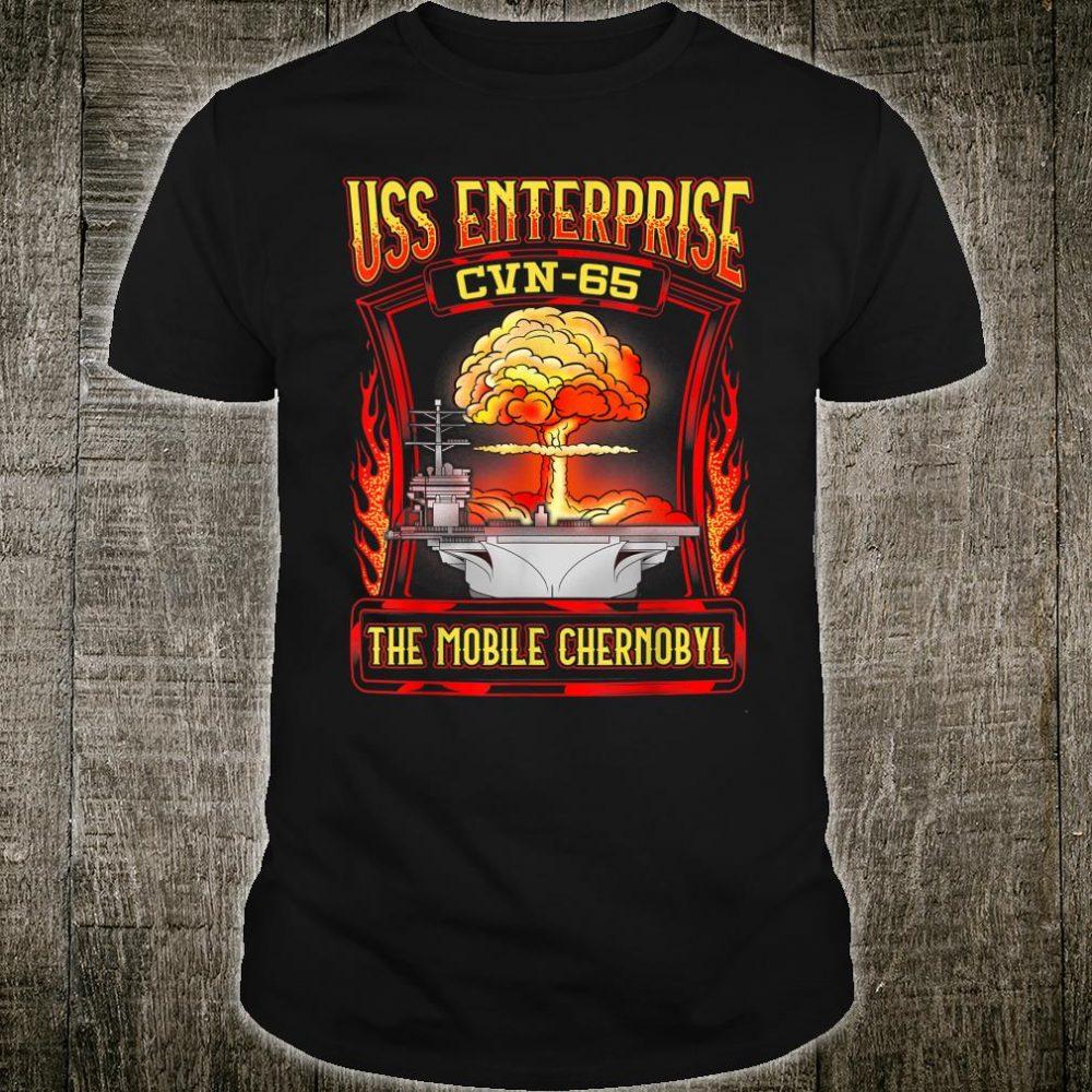 USS Enterprise The mobile Chernobyl CVN 65 Shirt