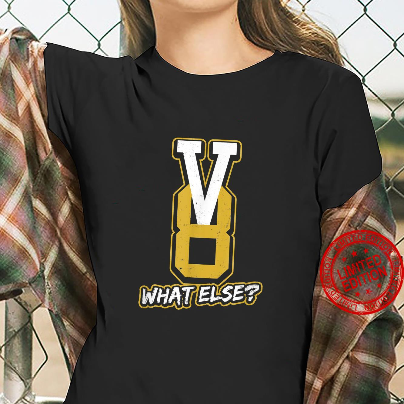 V8 Engine Design What Else Shirt ladies tee