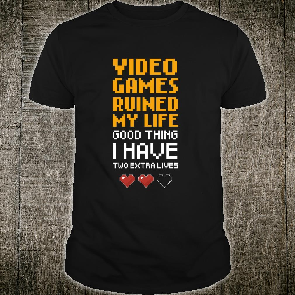 Video Games Ruined My Life Video Game Shirt