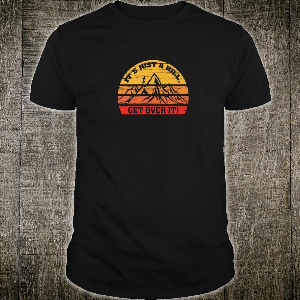 Vintage Retro Just a Hill Get Over it Running Motivational Shirt