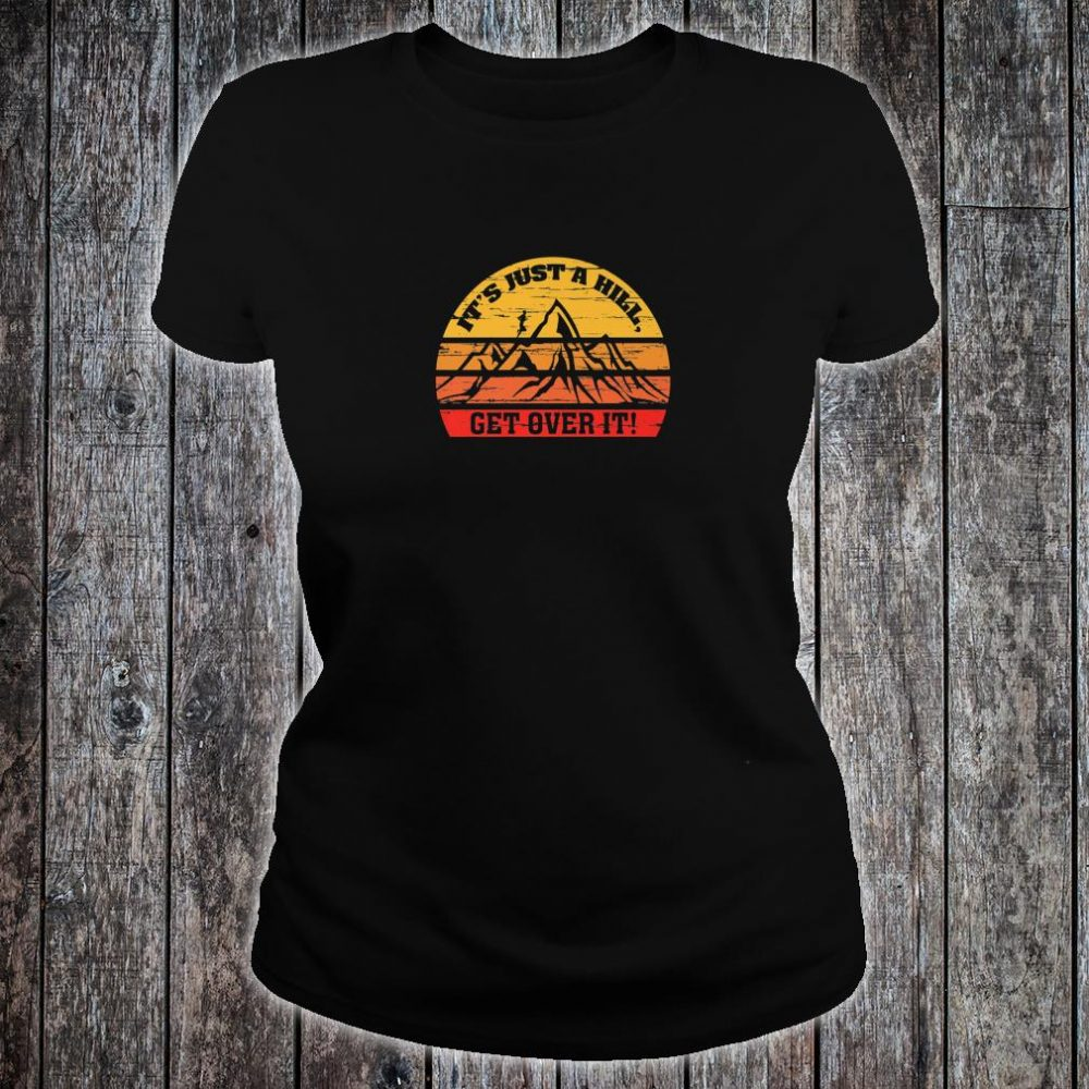 Vintage Retro Just a Hill Get Over it Running Motivational Shirt ladies tee