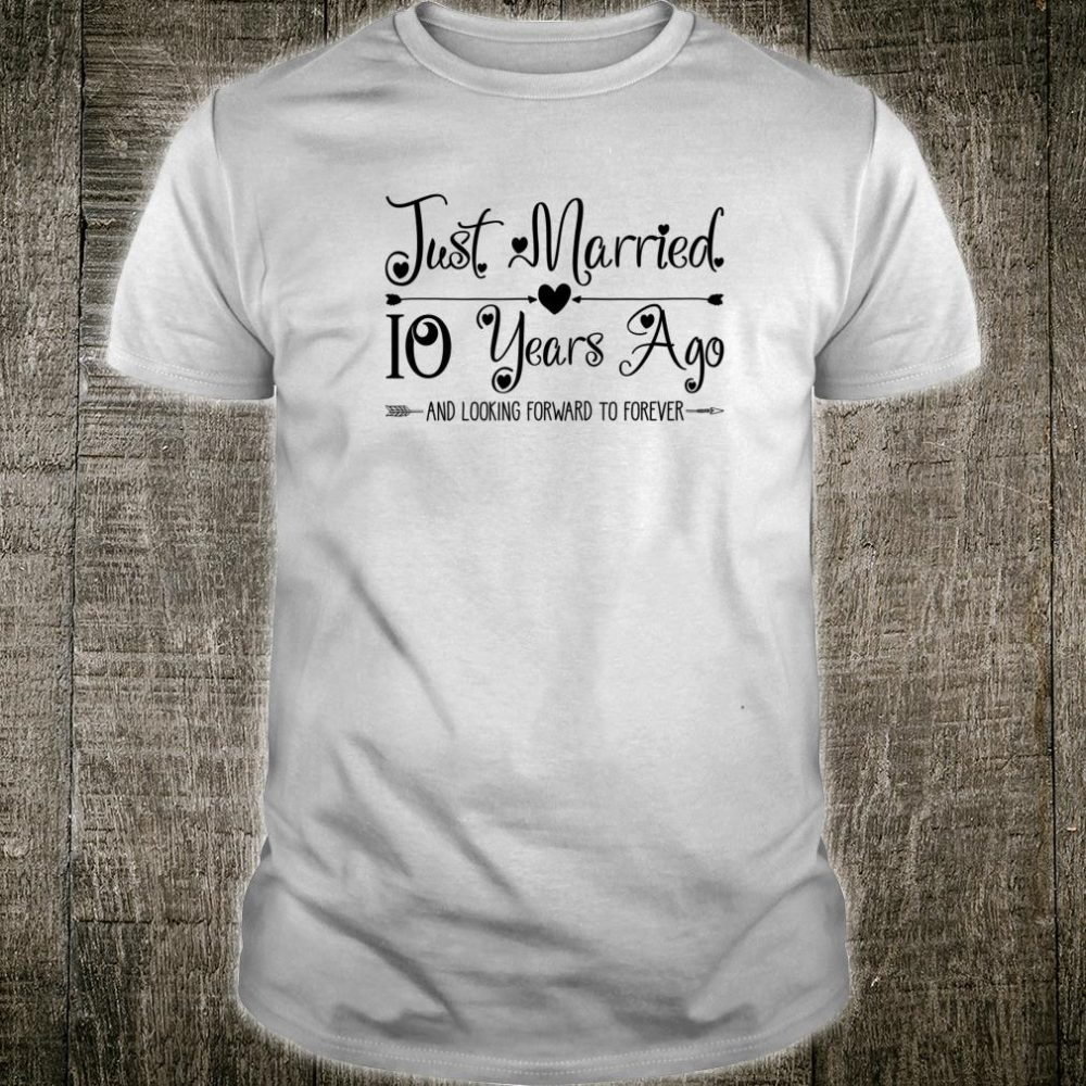 Wedding Anniversary Just Married 10 Years Ago Shirt