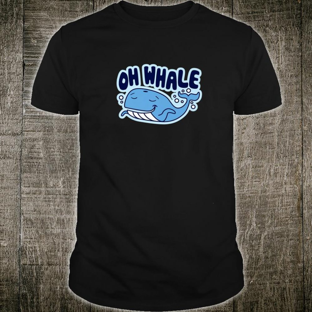 Whatever Oh Whale Shrug Oh Well Saying Shirt