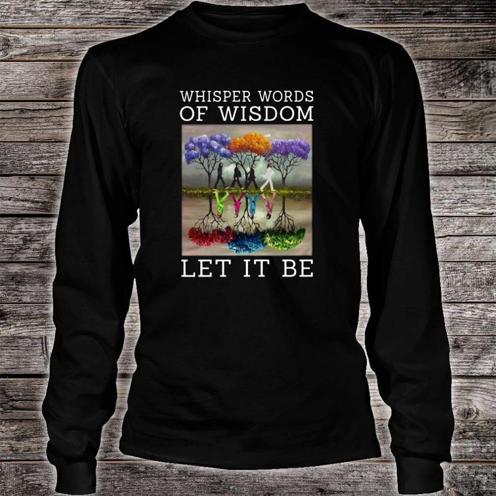 Whisper words of wisdomLetItBe Shirt long sleeved