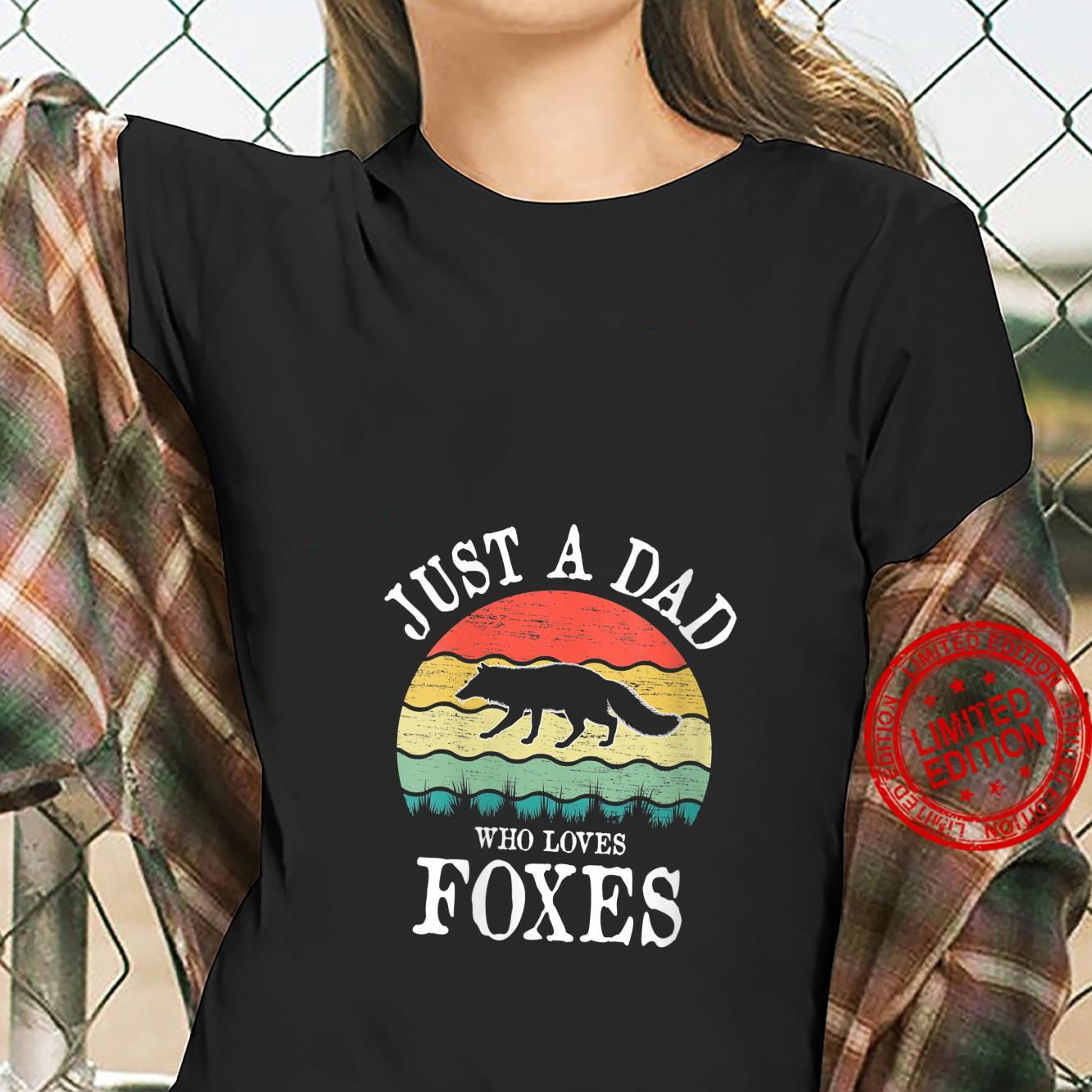 Womens Just A DAD Who Loves Foxes Shirt ladies tee