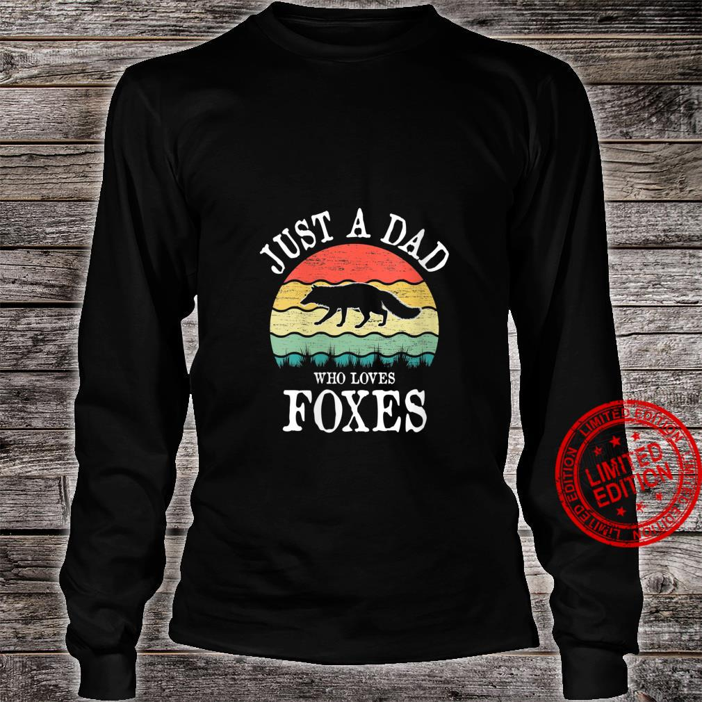 Womens Just A DAD Who Loves Foxes Shirt long sleeved