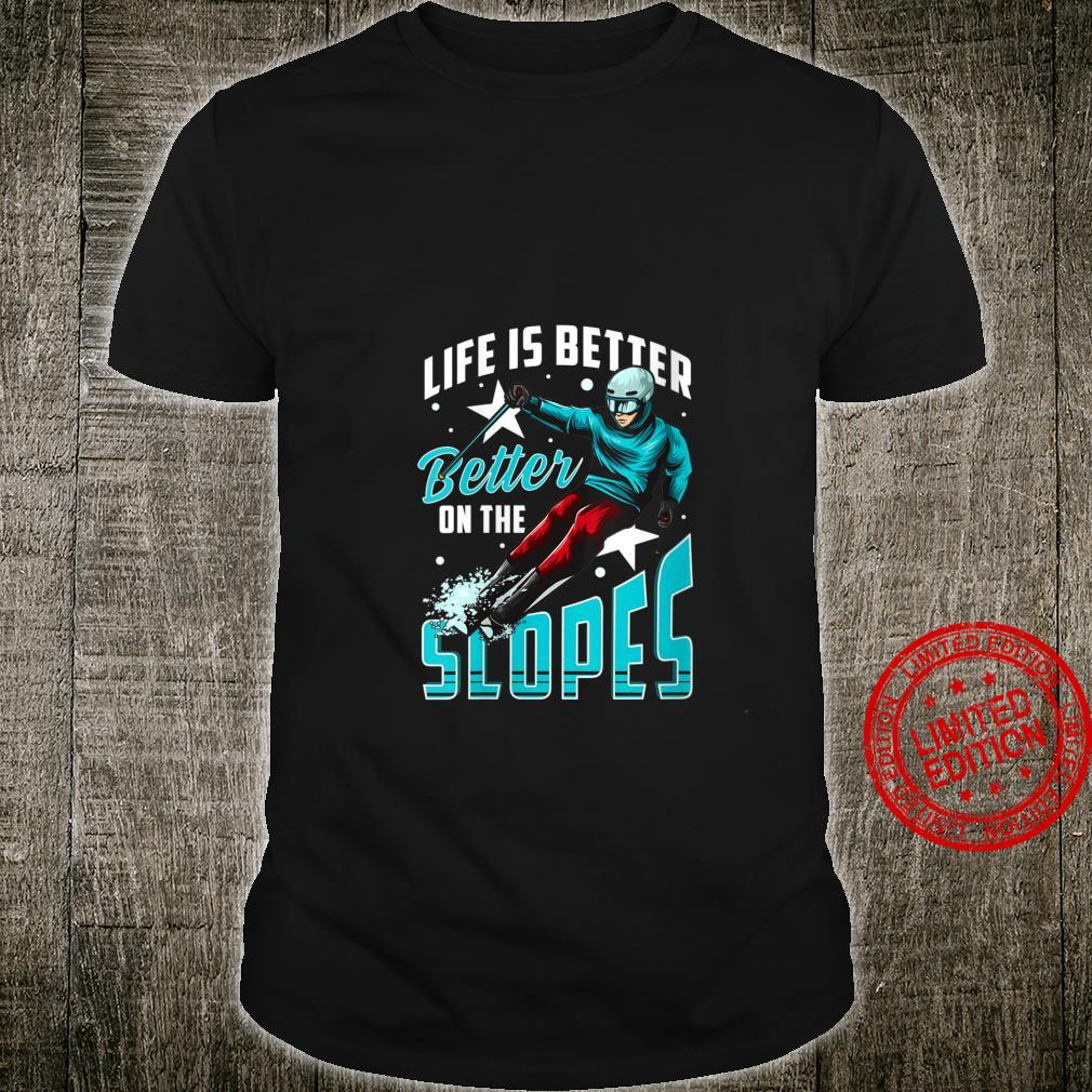 Womens Life Is Better On The Slopes Skiing & Snowboarding Shirt