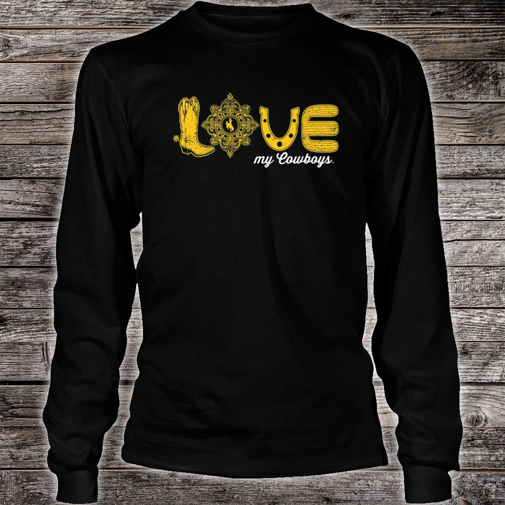 Wyoming Cowboys Love My Team Game day Fan Gameday Shirt long sleeved