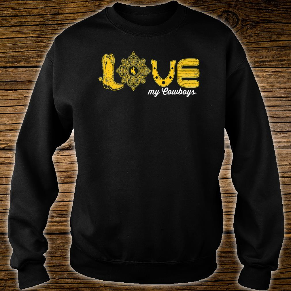 Wyoming Cowboys Love My Team Game day Fan Gameday Shirt sweater