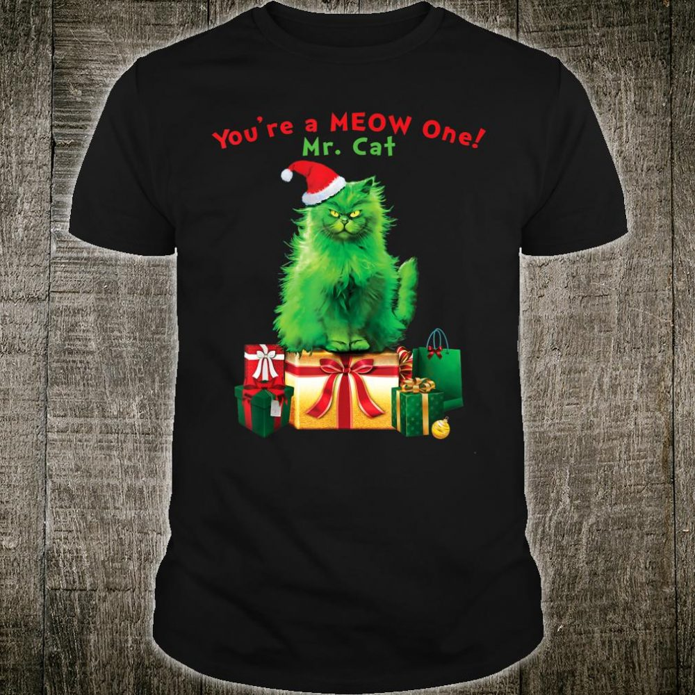 You're A MEOW One Mr. Cat Christmas Holiday Shirt